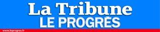 La Tribune - Le Progrès